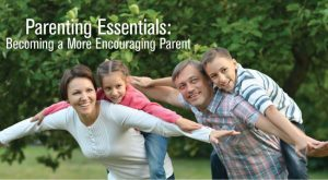 Parenting Essentials Part 2: Becoming a More Encouraging Parent (for parents of 5-12 year olds) @ Calvary Episcopal Church | Summit | New Jersey | United States