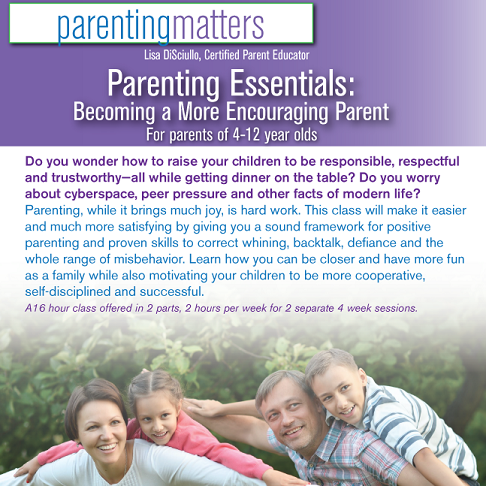 Parenting Essentials Part I: Becoming a More Encouraging Parent (for parents of 5-12 year olds)